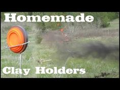 Dirt-Cheap Homemade Wire Clay Holders & Other Targets