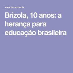 Brizola, 10 anos: a herança para educação brasileira