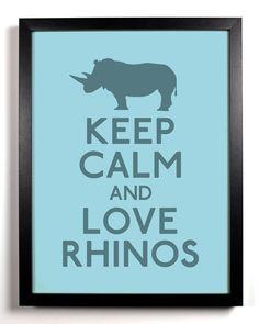 Keep Calm and Love Rhinos (Rhino) 8 x 10 Print Buy 2 Get 1 FREE Keep Calm Art Keep Calm Poster Keep Calm Print. $8.99, via Etsy.