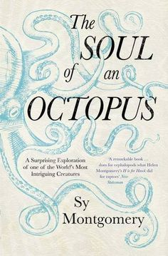The Soul of an Octopus: A Surprising Exploration into the Wonder of Consciousness by Sy Montgomery http://www.amazon.com/dp/1471146758/ref=cm_sw_r_pi_dp_XGhcxb0DS1QWR
