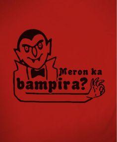 Meron Ka Bampira? Filipino Memes, Filipino Funny, Tagalog Quotes, Quotations, Hugot Lines Tagalog, Hugot Quotes, One Liner, Pinoy, Funny Tshirts