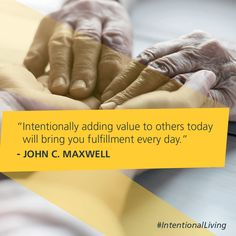 Intentionally adding value to others today will bring you fulfillment every day. -John C. Positive Thoughts, Positive Quotes, Motivational Quotes, Inspirational Quotes, John Maxwell Quotes, John C Maxwell, Life Advice, Good Advice, Value Quotes