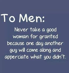 Never take women for granted