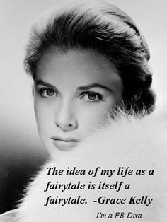 Grace Kelly quote, fairytales, black and white, life, marriage, fame, beauty, royalty, princess Grace, Grace Kelly, women, movie star, actress, Hollywood, cinema