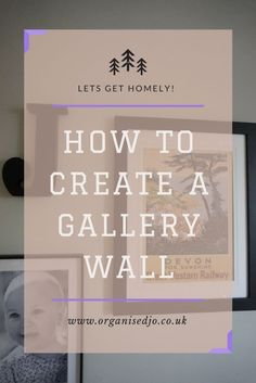 Do you want to know how to create a gallery wall full of family memories in your home? Then check out my top tips with help from Wayfair. How To Store Shoes, Family Memories, Storage Solutions, Gallery Wall, About Me Blog, New Homes, Let It Be, Make It Yourself, How To Plan