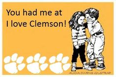 You had me at I love Clemson! Tiger Girl, Tiger Paw, Tiger Love, Clemson Football, Clemson Tigers, College Football, Football Season, Football Pictures, Alma Mater