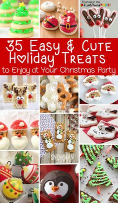 35 Easy and Cute Holiday Treats to Enjoy at Your Christmas Party -