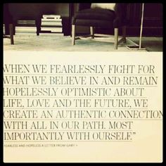 Always fight for what you believe in.