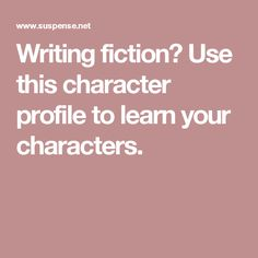 Writing fiction? Use this character profile to learn your characters.