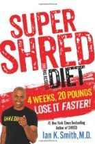 Super Shred The Big Results Diet 4 Weeks 20 Pounds Lose It Faste
