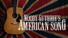 Woody Guthrie's American Song: The Folk Musical, $20.00 - Save $28