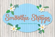 Smoothie Shoppe and bonus by Sweet Type on Creative Market
