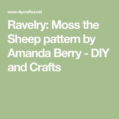 Ravelry: Moss the Sheep pattern by Amanda Berry - DIY and Crafts