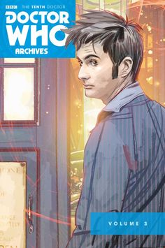 Doctor Who: The Tenth Doctor Archives Vol. 3 #TPB #TitanComics @titancomics @ComicsTitan #DoctorWHo #TheTenthDoctor Release Date: 6/29/2016