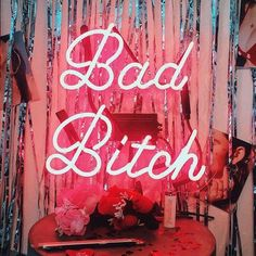 Bad Bitch Neon Art Sign - @bingabangnyc x Me and You.