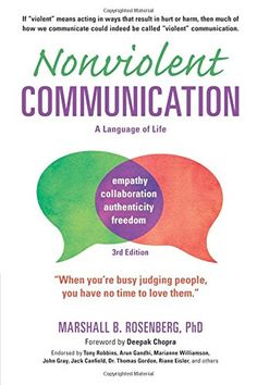 Nonviolent Communication: A Language of Life, 3rd Edition... https://www.amazon.com/dp/189200528X/ref=cm_sw_r_pi_dp_x_85pmybWK6KT9E