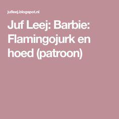 Juf Leej: Barbie: Flamingojurk en hoed (patroon)
