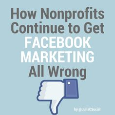 How Nonprofits Continue to Get Facebook Marketing All Wrong