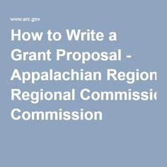 How to Write a Grant Proposal - Appalachian Regional Commission Grant Proposal, Grant Writing, How To Plan, Regional