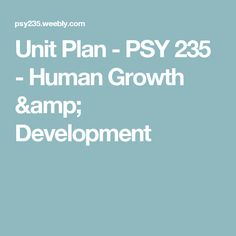 Rationale Examines human development from early adulthood through death, emphasizing physical, cognitive, emotional, and psychosocial factors Expected Major Outcomes (Standard Competencies for. Human Growth And Development, Unit Plan, The Unit, How To Plan, Amp