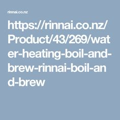 https://rinnai.co.nz/Product/43/269/water-heating-boil-and-brew-rinnai-boil-and-brew