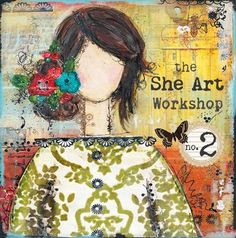 The She Art Workshop No. 2 - on-line workshop with Christy Tomlinson... would love to take these workshops someday!