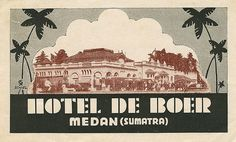 Old Advertisements, Advertising Signs, Vintage Hotels, Luggage Labels, East Indies, Vintage Graphic Design, Medan, Coffee Art, Illustrations And Posters