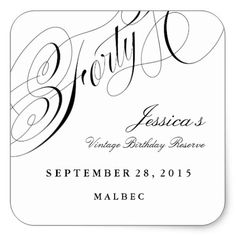 """Celebrate 40 with this custom """"wine label"""" design. """"Forty"""" in elegant script with black customizable text. x other sticker shapes are available. Size: inch (sheet of Gender: unisex. 40th Birthday Decorations, 50th Birthday Party Invitations, 40th Birthday Parties, Wine Birthday, Forty Birthday, Fiftieth Birthday, Wine Safari, Wine Names, Custom Wine Labels"""