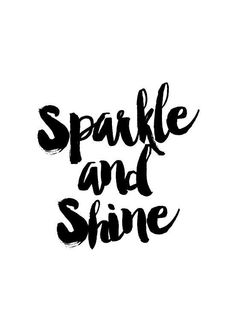 Sparkle and Shine Wall decor poster typography quote wall art home decor black and white mini Black And White Words, Black & White Quotes, Black And White Prints, Black And White Aesthetic, Black And White Posters, Black And White Quotes Inspirational, Black White, White Art, Typography Quotes