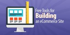 18 Free Tools for Building an eCommerce Site Retail Technology, Ecommerce, 18th, Tools, Building, Blog, Free, Instruments, Buildings