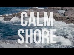 ▶ CALM: Shore - YouTube