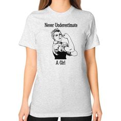Never Underestimate a Girl Unisex T-Shirt (on woman)