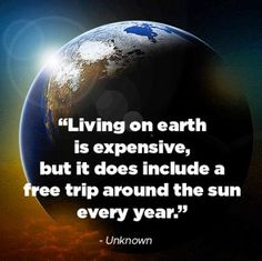 "I think I will use this on my future kids one day! ""I wanna go on a trip!"" ""We do go on a trip...yearly....around the sun!!"""
