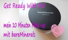 Get Ready With Me! 10 Min. Make-up mit bareMinerals ♥