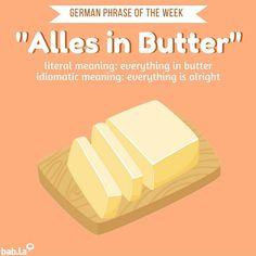 "Reposting @babla:  ... ""Butter makes everything better  #german #idiom #phrase #languagelearning #language #butter #deutsch"""