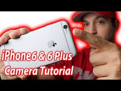How To Use The iPhone 6 & 6 Plus Camera - Full Tutorial, Tips and Settings - YouTube