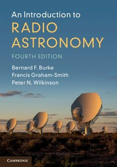 Buy An Introduction to Radio Astronomy by Bernard F. Burke, Francis Graham-Smith, Peter N. Wilkinson and Read this Book on Kobo's Free Apps. Discover Kobo's Vast Collection of Ebooks and Audiobooks Today - Over 4 Million Titles! Astronomy Quotes, Radio Astronomy, Astronomy Facts, Astronomy Pictures, Space And Astronomy, Astronomy Tattoo, Radios, Cosmic Microwave Background, University Of Manchester