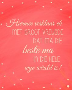 Mamma is verseker die beste ma ooit. Goeie More, Afrikaans Quotes, Photo Pin, Mom Birthday, Birthday Wishes, I Can Relate, True Words, Videos Funny, Happy Life