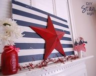 4th of July Craft - red star, blue/white striped particle board, red mason jar. Board might also look good painted red/white to use for Valentines Day or Christmas...
