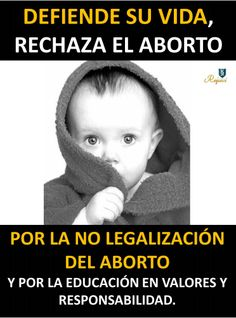 Sí a la vida, no al aborto.
