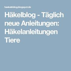 Häkelblog - Täglich neue Anleitungen: Häkelanleitungen Tiere