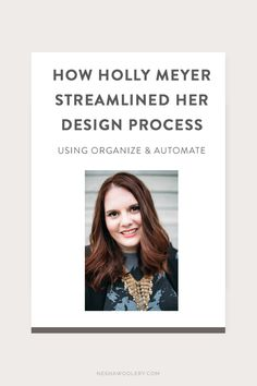 How Holly Meyer streamlined her design process (using Organize & Automate) —…