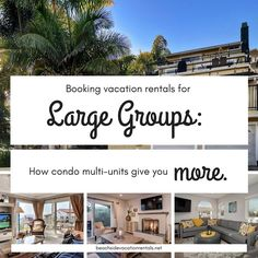 Booking Vacation Rentals for Large Groups. Flexible condo units allow you to book just as much space as you need for groups of any size.  #familytravel #California #WestCoast #vacationrental