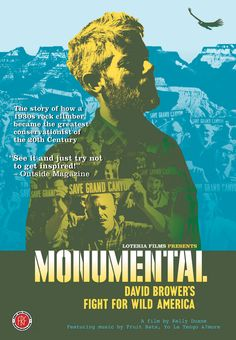 Monumental: David Brower's Fight for Wild America (2005) http://firstrunfeatures.com/monumentaldvd.html