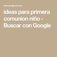ideas para primera comunion niño - Buscar con Google