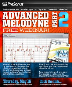 steadyb is back this week, and he has brought his magic bag of pitch-correcting trickery. He will be showing you a closer look at Melodyne's astonishing polyphonic capabilities.  He will also talk about overtones and blobs, and how to open and close the blinds.  Tune in and win; we'll give away free copies of Hal Leonard's Studio One 2 instructional DVDs, a $39.99 value!  http://www.presonus.com/videos/presonuslive