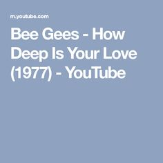 Bee Gees - How Deep Is Your Love (1977) - YouTube