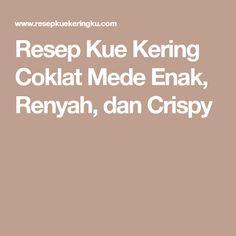 Resep Kue Kering Coklat Mede Enak, Renyah, dan Crispy Dan, Cooking, Dress, Kitchen, Dresses, Vestidos, Gown, Brewing, Cuisine