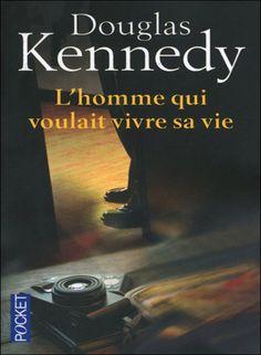 SensCritique L'Homme qui voulait vivre sa vie, Douglas Kennedy Livres Roman