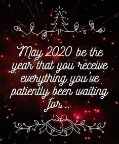 Happy 2020 new years eve : May 2020 be the year that you receive everything you have patiently been waiting for. Happy 2020 new years eve : May 2020 be the year that you receive everything you have patiently been waiting for. Happy New Year Quotes Funny, New Year Quotes For Friends, Happy New Year Sms, New Year Motivational Quotes, New Years Eve Quotes, New Year Wishes Quotes, Happy New Year Message, Happy New Year Images, Happy New Years Eve